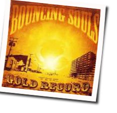 The Bouncing Souls guitar chords for The gold song