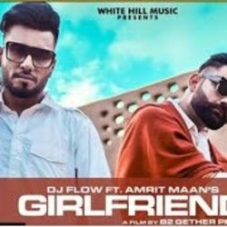 Dj Flow Ft. Amrit Maan chords for Girlfriend