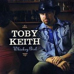 Toby Keith chords for Whiskey girl (Ver. 2)