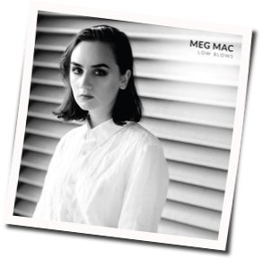 Meg Mac guitar chords for Didnt wanna get so low but i had to