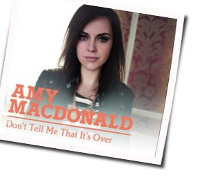Amy MacDonald guitar tabs for Dont tell me that its over