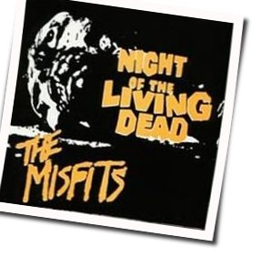 Misfits guitar chords for Night of the living dead