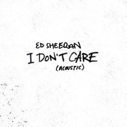 Ed Sheeran guitar tabs for I dont care acoustic