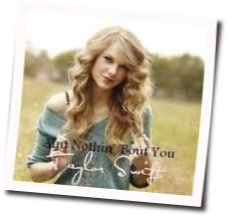 Taylor Swift guitar chords for Aint nothin bout you